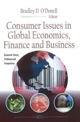 Consumer Issues In Global Economics, Finance & Business (Hardback)