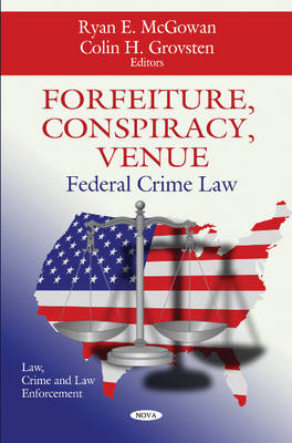Forfeiture, Conspiracy, Venue: Federal Crime Law (Hardback)
