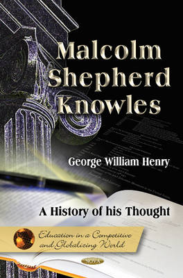 Malcolm Shepherd Knowles: A History of his Thought (Hardback)