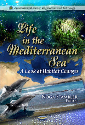 Life in the Mediterranean Sea: A Look at Habitat Changes (Hardback)