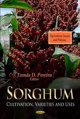 Sorghum: Cultivation, Varieties & Uses (Hardback)