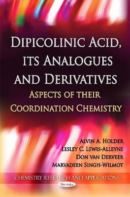 Dipicolinic Acid, its Analogues & Derivatives: Aspects of their Coordination Chemistry (Paperback)