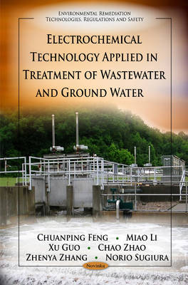 Electrochemical Technology Applied in Treatment of Wastewater & Ground Water (Paperback)