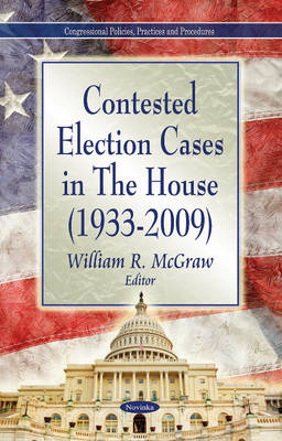 Contested Election Cases in The House (1933-2009) (Hardback)