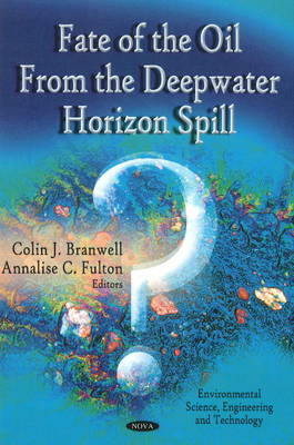 Fate Of The Oil From The Deepwater Horizon Spill (Hardback)
