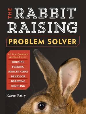The Raising Rabbit Problem Solver (Paperback)