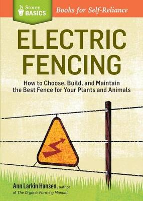 Electric Fencing: How to Choose, Build and Maintain the Best Fence for Your Plants and Animals (Paperback)