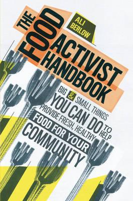 The Food Activist Handbook (Paperback)