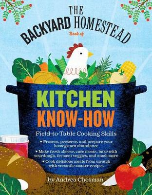 The Backyard Homestead Book of Kitchen Know-How (Paperback)