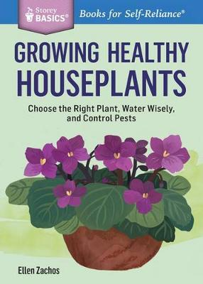 Storey Basics Growing Healthy Houseplants (Paperback)