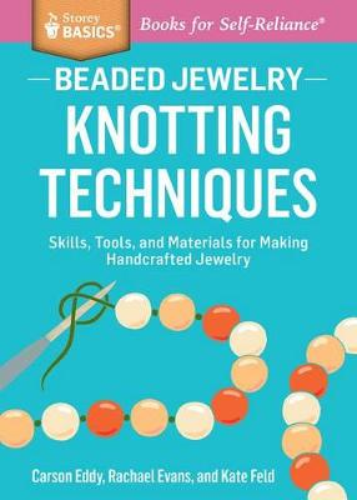 Storey Basics Beaded Jewelry Knotting Techniques (Paperback)