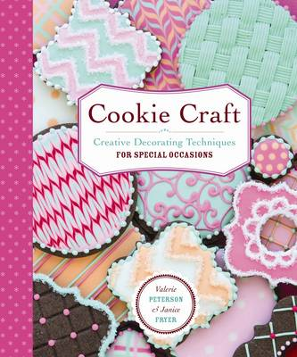 Cookie Craft Baking & Decorating Techniques (Paperback)