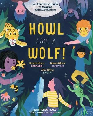 Howl Like a Wolf! An Interactive Guide to Animal Behaviors (Hardback)