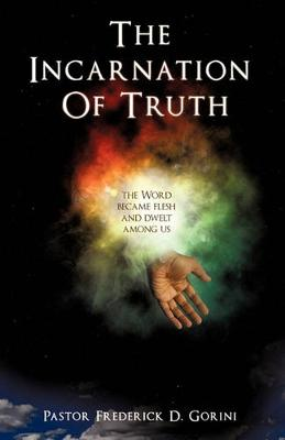 The Incarnation of Truth _____________ (Paperback)