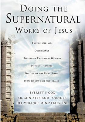 Doing the Supernatural Works of Jesus (Paperback)