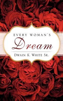 Every Woman's Dream (Hardback)