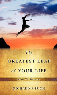 The Greatest Leap of Your Life (Hardback)