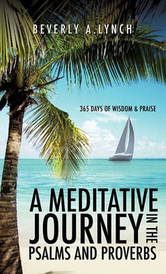 A Meditative Journey in the Psalms and Proverbs (Paperback)