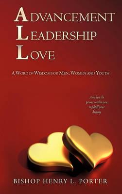 Advancement Leadership Love (Paperback)
