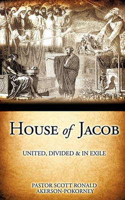 House of Jacob - United, Divided & in Exile (Hardback)