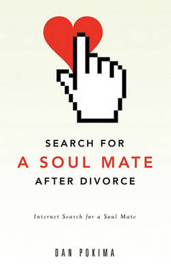 Search for a Soul Mate After Divorce (Paperback)
