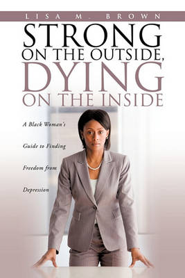 Strong on the Outside, Dying on the Inside (Paperback)