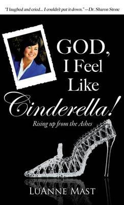 God, I Feel Like Cinderella! (Hardback)