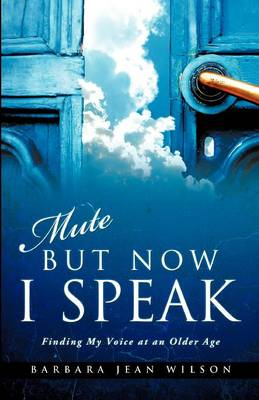 Mute But Now I Speak (Paperback)