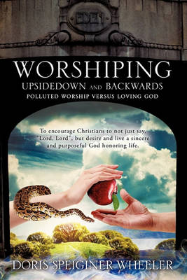 Worshiping Upsidedown and Backwards (Paperback)