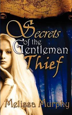 Secrets of the Gentleman Thief (Paperback)