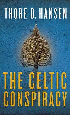 The Celtic Conspiracy: A Novel (Paperback)