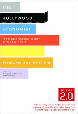 The Hollywood Economist 2.0: The Hidden Financial Reality Behind the Movies (Paperback)