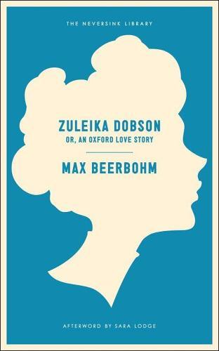 Zuleika Dobson: Or, An Oxford Love Story - Neversink (Paperback)