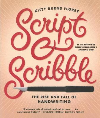 Script & Scribble: The Rise and Fall of Handwriting (Paperback)