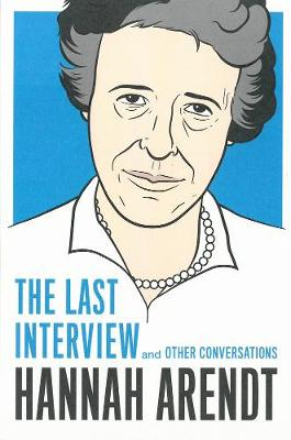 Hannah Arendt: The Last Interview (Paperback)