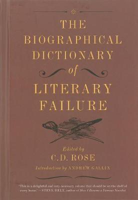 The Biographical Dictionary Of Literary Failure (Hardback)