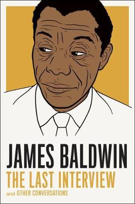 James Baldwin: The Last Interview: And Other Conversations (Paperback)