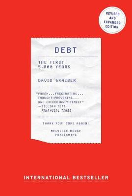 Debt, Updated And Expanded: The First 5000 Years (Paperback)