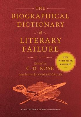 The Biographical Dictionary Of Literary Failure (Paperback)