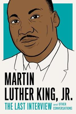 Martin Luther King, Jr.: The Last Interview (Paperback)