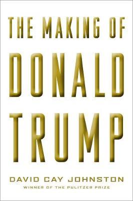 The Making Of Donald Trump (Hardback)