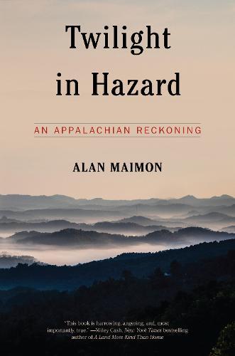 Twilight In Hazard: An Appalachian Reckoning (Hardback)