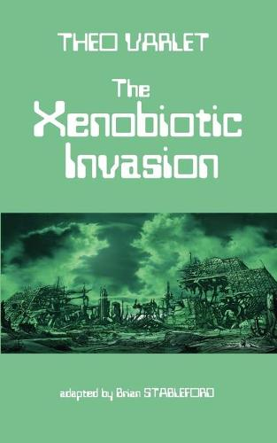 The Xenobiotic Invasion (Paperback)