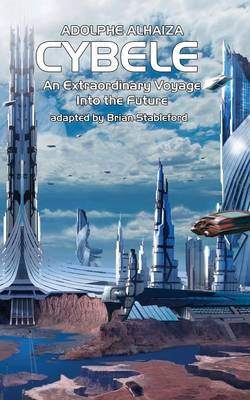 Cybele: An Extraordinary Voyage into the Future (Paperback)