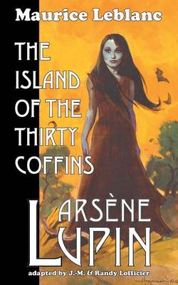 Arsene Lupin: The Island of the Thirty Coffins (Paperback)