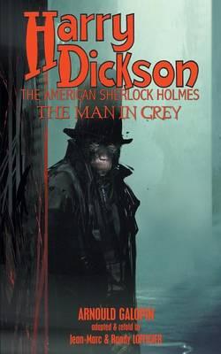 Harry Dickson: The Man in Grey - Harry Dickson 4 (Paperback)
