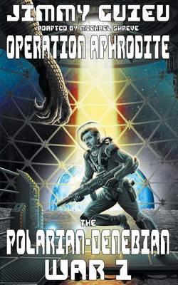 The Polarian-Denebian War 1: Operation Aphrodite (Paperback)