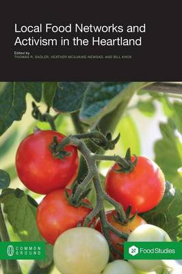 Local Food Networks and Activism in the Heartland (Paperback)