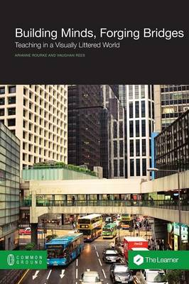 Building Minds, Forging Bridges: Teaching in a Visually Littered World (Paperback)
