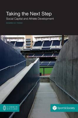 Taking the Next Step: Social Capital and Athlete Development (Paperback)